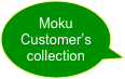 Moku Customer's collection